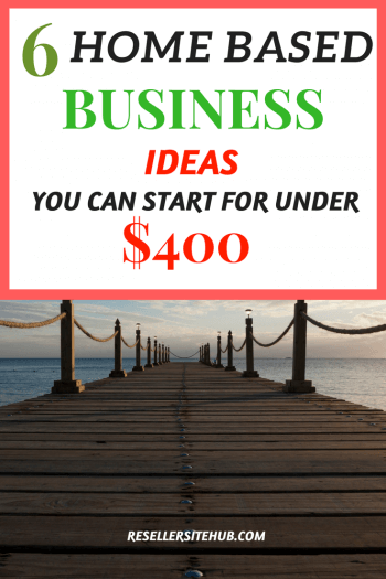 Home Based Business Ideas You Can Start For Under 400