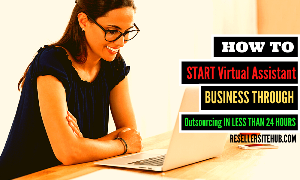 Virtual Assistant Business: How To Start Through Outsourcing