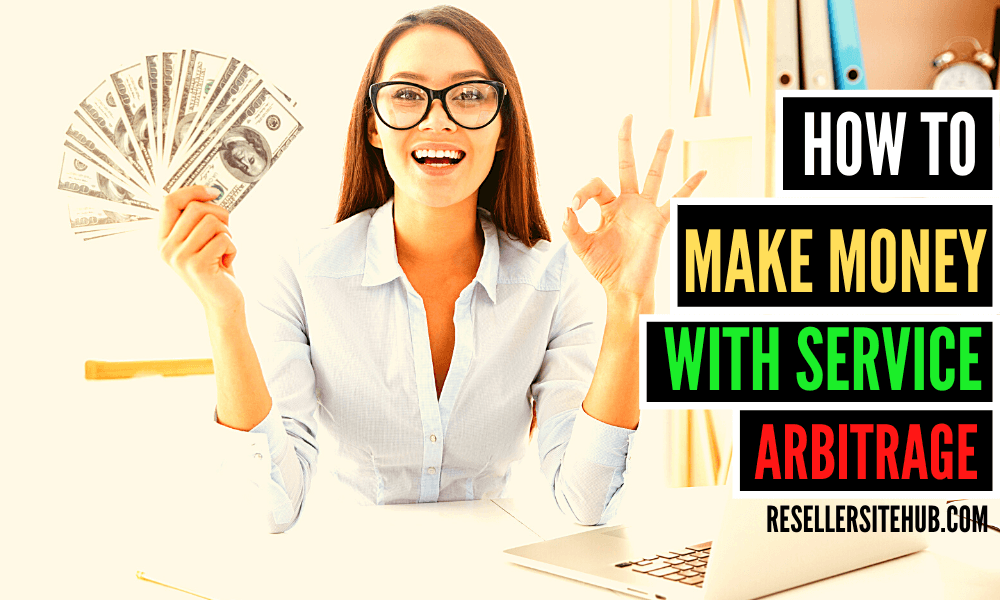Online Arbitrage: How To Make Money With Service Arbitrage